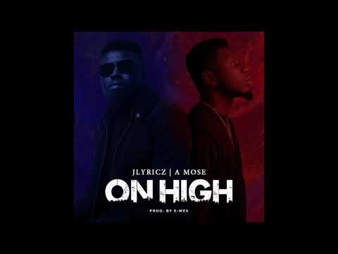 Jlyricz - On High (feat. A Mose) (Official Audio)