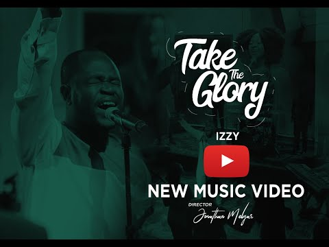 """IZZY (Israel Odebode) - TAKE THE GLORY - Official Video (from """"The Message Album"""")"""