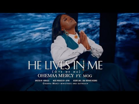 "Ohemaa Mercy - ""OTE ME MU (He Lives In Me)"" ft. MOG (Official Video)"
