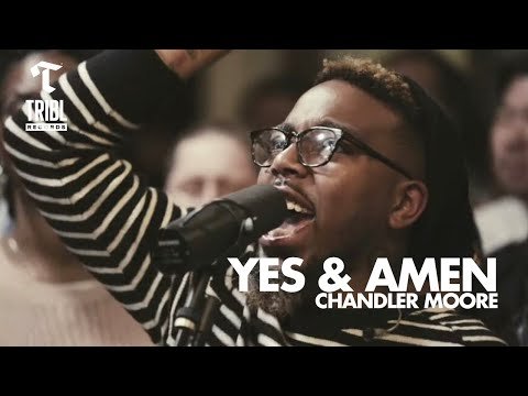 Yes & Amen (feat. Chandler Moore) - Maverick City | TRIBL