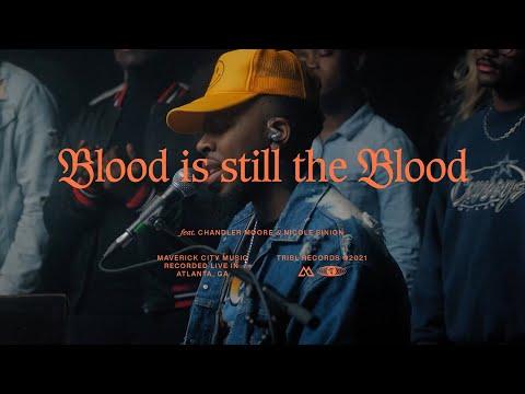 The Blood (feat. Chandler Moore, Nicole Binion & Ryan Ofei) - Maverick City | TRIBL