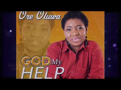 Ore Oluwa God My Help