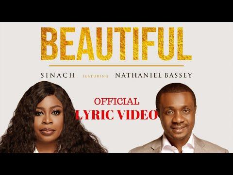 SINACH featuring NATHENIEL BASSEY : BEAUTIFUL LYRIC VIDEO
