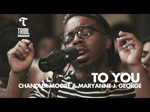 To You (feat. Chandler Moore & Maryanne J. George) - Maverick City | TRIBL