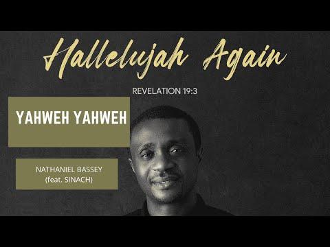 Yahweh YAHWEH - NATHANIEL BASSEY feat. SINACH