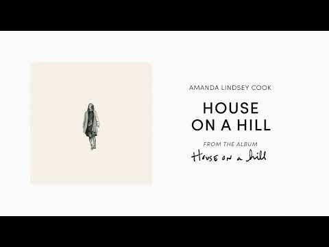 House On A Hill (Official Audio) - Amanda Lindsey Cook   House On A Hill