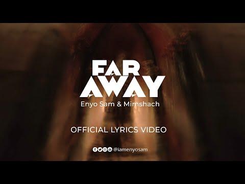 Enyo Sam & Mimshach - Far Away (Official Lyrics Video)