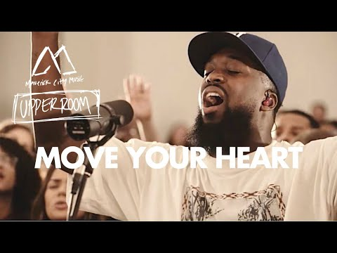 Move Your Heart - Maverick City Music x UPPERROOM