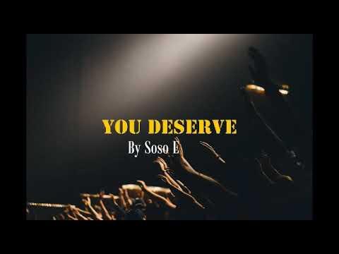 Soso Ebiwari - You Deserve (Lyrics Video)