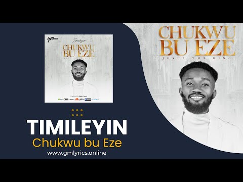 Timileyin - Chukwu bu Eze (Lyrics Video) || GM Lyrics Media