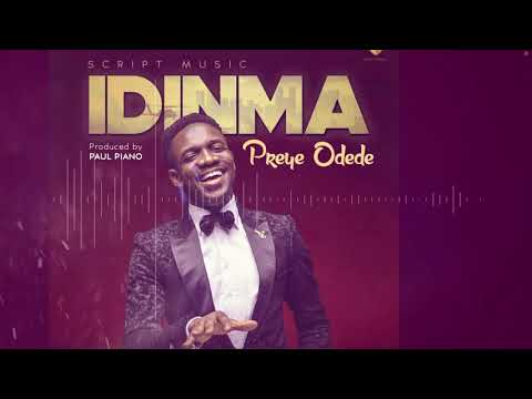 IDINMA(YOU ARE GOOD) Preye Odede