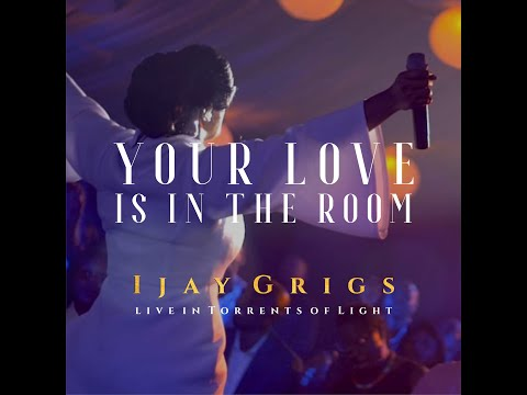 Your Love is in the Room - Ijay Grigs