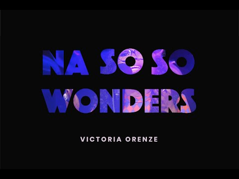 VICTORIA ORENZE- NA SO SO WONDER