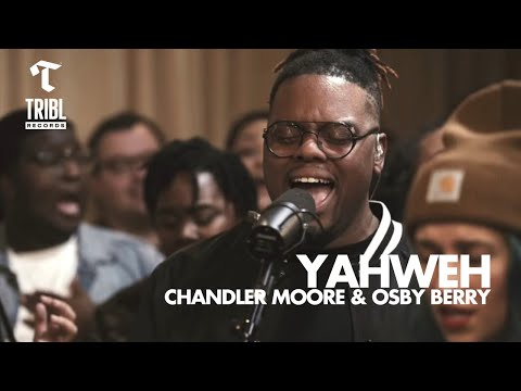 Yahweh (feat. Chandler Moore & Osby Berry) - Maverick City | TRIBL