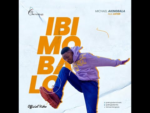 Ibi Mo Ba Lo Official Video by Micheal Akingbala Ft. Asteri