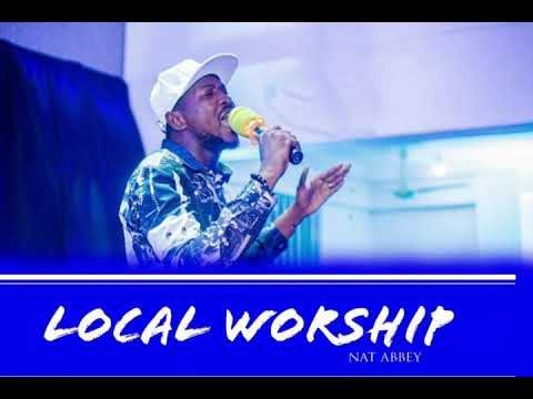 LOCAL WORSHIP MEDLEY BY NAT ABBEY