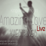 Amazing Love Lyrics | Kaestrings