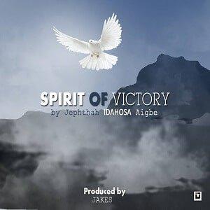 Spirit of Victory Jephthah Idahosa Aigbe