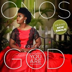 Forever You are God Onos Ariyo