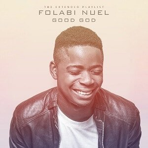Good God Folabi Nuel Ft. Florocka