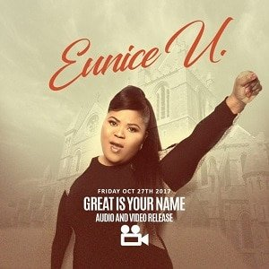 Great is Your Name Eunice U
