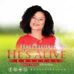 Halleluyah, He's Alive By Krystal (LYRICS)