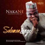 Solomon Lange - Naka Ne [MP3, Video and Lyrics]