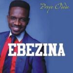 Preye Odede - Ebeniza (Don't Cry) [MP3, Video and Lyrics]
