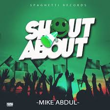 Shout About Mike Abdul