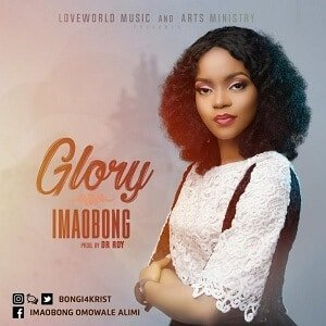 Glory Download and Lyrics | Imaobong