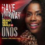 Have Your Way Lyrics | Onos Ariyo