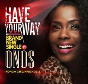 Have Your Way Download and Lyrics | Onos Ariyo