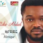 Mike Abdul - Morire Ft. Monique [Lyrics]