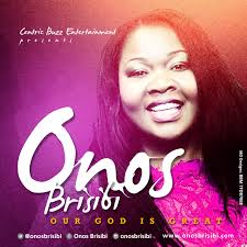 Our God is Great Onos Brisibi