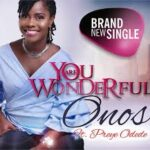 Onos Ariyo - You are Wonderful Ft. Preye Odede [MP3 and Lyrics]