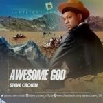 Steve Crown - Awesome God [Lyrics]