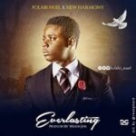 Folabi Nuel & New Harmony - Everlasting [MP3 and Lyrics]