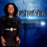 Forever Download and Lyrics | Toluwanimee