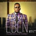 God All By Yourself Lyrics | Eben