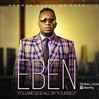 God All By Yourself Eben