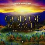 God of Miracles Lyrics | Frank Edwards