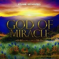God of Miracles Frank Edward