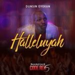 Dunsin Oyekan - Halleluyah [MP3 and Lyrics]