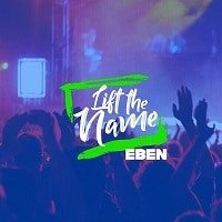 Lift The Name Eben