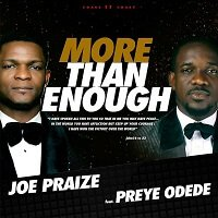 More than Enough Joe Praize Ft. Preye Odede
