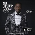Preye Odede - No other God (LYRICS)