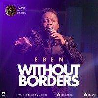 Without Borders Lyrics | Eben