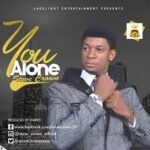 Steve Crown - You Alone [MP3, Video and Lyrics]