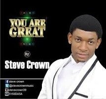 You are Great Lyrics | Steve Crown