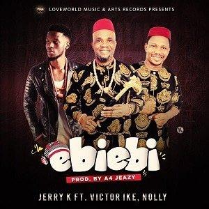 Ebi Ebi Jerry K Ft. Victor Ike & Nolly